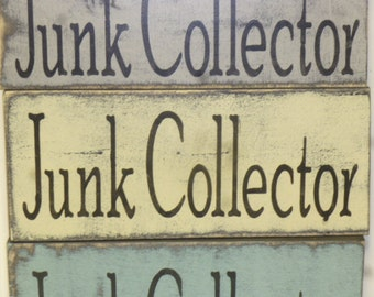 JUNK COLLECTOR SIGN / junk collector / junk sign / collector sign / hand painted sign / junk wall sign / wood junk sign / junk / i love junk
