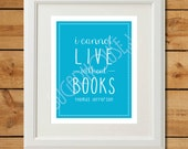 I Cannot Live Without Books - Printable Art - Instant Download - Turquoise