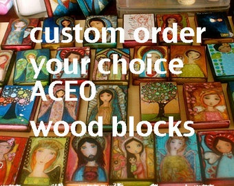 Pre - Order - Your Choice Any Giclee Print Reproduction Mounted On ACEO size 2.5 x 3.5 inches Wood Block - Folk Art  by FLOR LARIOS