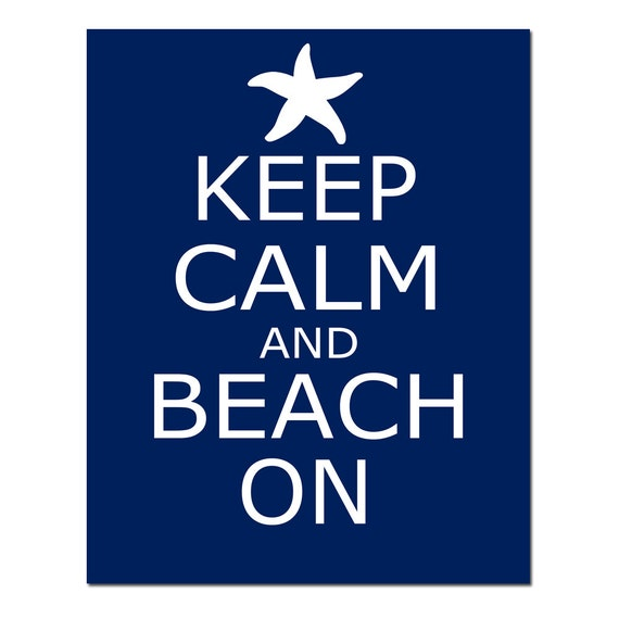 Keep Calm and Beach On - 8x10 Quote Print with Starfish - CHOOSE YOUR COLORS - Shown in Aqua, Navy Blue, Yellow, Gray and More