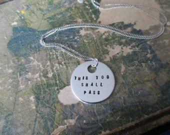 This Too Shall Pass - Hand Stamped Necklace