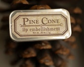 Pine Cone - lip embellishment in tin - natural lip balm with beeswax, cocoa butter, forest-inspired natural flavor