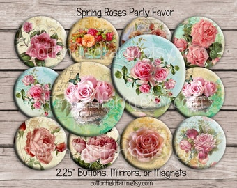 Spring Roses Buttons, Mirrors or Magnets 2.25 Inch for Shower, Wedding, Bridal or Birthday Favors Set of 12, Your Choice