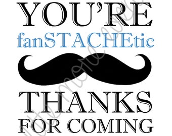 Little Man/Mustache Party Sign - You're fanSTACHEtic! (Large, 8x10) (Digital File)