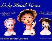Lady Head Vases : A Collector's Guide with Prices by Mary Zavada