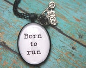 Born to Run Inspirational Glass Pendant Charm Necklace by OutonaLimbStudio on Etsy