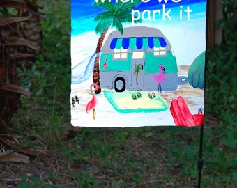 Home is Where we park it ..Air stream Camper on the beach Garden Flag from art