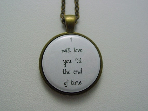 Inspiring Love Quote I Will Love You Till The End Of Time