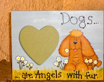 Dogs are Angels with fur frame