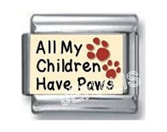 All My Children Have Paws Italian Charm for your Italian Charm Bracelet