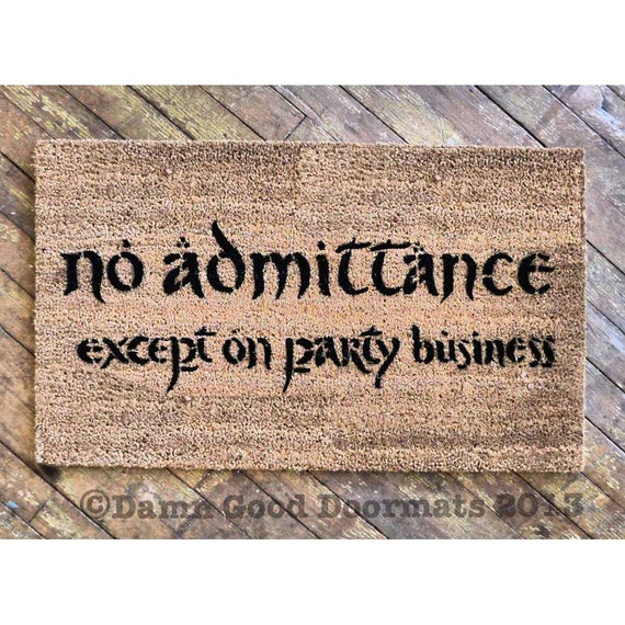 Lotr Bilbo No admittance except on Party business TEXT doormat geek stuff