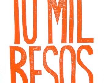 PRINT - Valentine print 10 mil besos ORANGE block print 8x10 letterpress poster