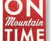 On Mountain Time 18 x 22