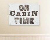 On Cabin Time Rustic Wooden Sign 18 x 27