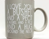 Gray I Love You a Bushel & a Peck Coffee Mug