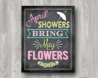April Showers Bring May Flowers - DIGITAL DOWNLOAD - Available in Chalk, Linen and Burlap