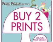Buy Any (2) ART Prints (Any Size, Design and Color Scheme) PixiePixels Prints