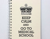Medical School Notebook, Keep Calm and Go To Medical School, Large Journal 8.5 x 5.5 Inches - Ivory