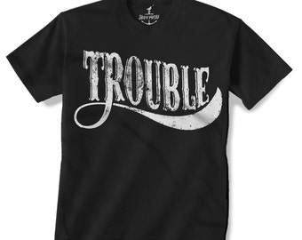 TROUBLE -- KIDS T shirt -- (7 color choices) Size 2t, 3t, 4t, youth xs, yth sm, yth med, yth lg skip n whistle