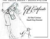 Gift Certificate for ONE Custom Small Dog Sweater