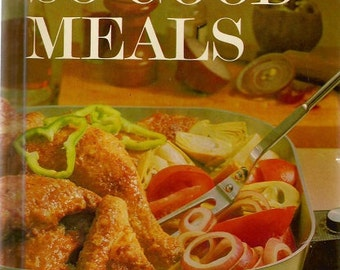 "Vintage 1963 Better Homes and Gardens ""So Good Meals"" Cookbook"