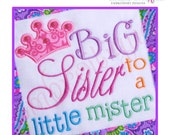 Big Sister to a Little Mister Sibling Design Applique Crown-Instant Download-Machine Embroidery File
