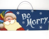 Santa Sign, Be Merry, Handpainted Folk Art, Home Decor, Wall Art
