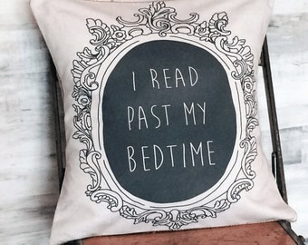 Pillow Cover I Read Past My Bedtime