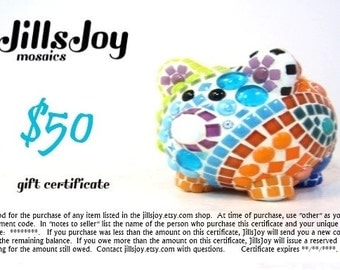 Mosaic gift certificate for Dad, Mom, Friend, Bride and Groom or anyone -- GiFT CERTiFICATE, FiFTY 50 dollars on JillsJoy items