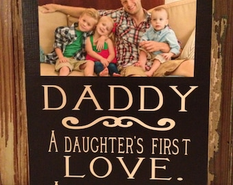 Daddy A Daughter's First Love A Son's First Hero ~ Christmas For Dad ~ Dad Sign With Frame ~ Personalized Dad Gift ~Gift For Dad ~Daddy Gift