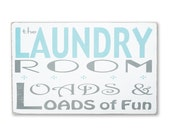 The Laundry Room - Loads and Loads of Fun Distressed Sign Large Size