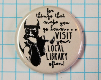 """Library Pinback Button or Magnet 1.25"""" Support Your Local Library!"""