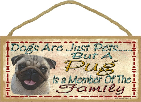 """Dogs Are Just Pets But A PUG is A Member of The Family Cute Dog SIGN Pet Decor Plaque 10"""" x 5"""""""