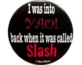 2Inch Button Anime - I Was Into Yaoi Back When It was Called Slash