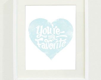 You're My Favorite Typography Art Print // 8 x 10 // Blue