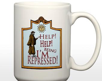 Help I'm being Repressed (Monty Python Parody) 15 oz Coffee Mug