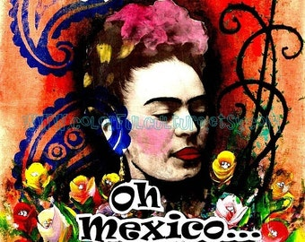 "Oh Frida- Oh Mexico"" - Art Print by Laura Gomez - Mexican Art by Colorful Culture -Frida Kahlo Inspired Paintings"