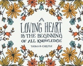 A Loving heart is the beginning of All Knowledge - Thomas Carlyle Art Quote - White version