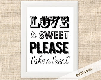 SALE!!! - Candy Bar Sign Sign - Printable 8x10 Sign - Love is Sweet Please Take a Treat - Wedding Reception Candy Buffet Sign