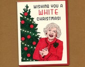 A (BETTY) WHITE Christmas - Funny Christmas Card - Betty White - Betty White Card - Golden Girls - Christmas Card - Betty White Christmas