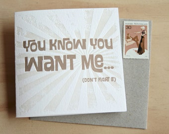 Funny Valentine's Day card 'You Know you want me (Don't fight it)' Letterpress card gold with grunge distressed starburst made in Australia