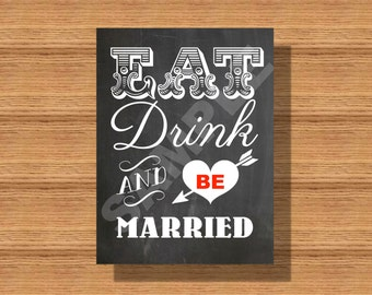 Chalkboard Eat Drink And Be Married Sign