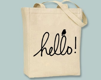 Adorable HELLO tote with little bird - image in ANY COLOR you like.  Selection of sizes available