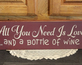 """Primitive """"All you need is love and a bottle of wine"""" - wooden sign - your color choice"""