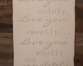 Large Wood Sign - Love You Solely, Love you Sweetly, Love you Wholly and Completely - Subway Sign