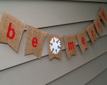 be merry Burlap Bunting with Felt Snowflake