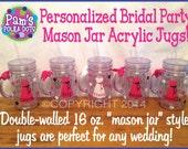 2 Personalized MASON JAR JUGS 2-Sided Acrylic Mug with Dresses Bride Bridesmaids Maid Matron of Honor Bachelorette Bridal Wedding Party