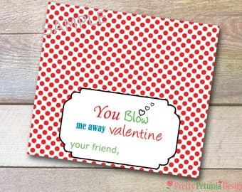 Instant Download - You Blow Me Away Valentine Bag Topper - Printable - Write in your name!