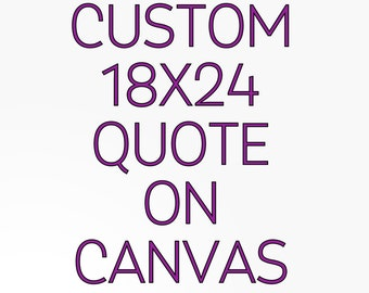 Custom Quote, Personalized Canvas,  Custom Canvas, Custom Wall Art, Custom Canvas Art, Custom Art, Custom Canvas, Custom Canvas Art