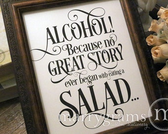 Alcohol Because No Story Started with Salad Wedding Bar Sign - Funny Wedding Open Bar Signage -Table Numbers & Chalkboard Option Avail- SS06